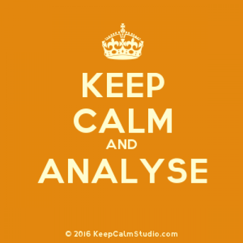 Keep calm and analyse